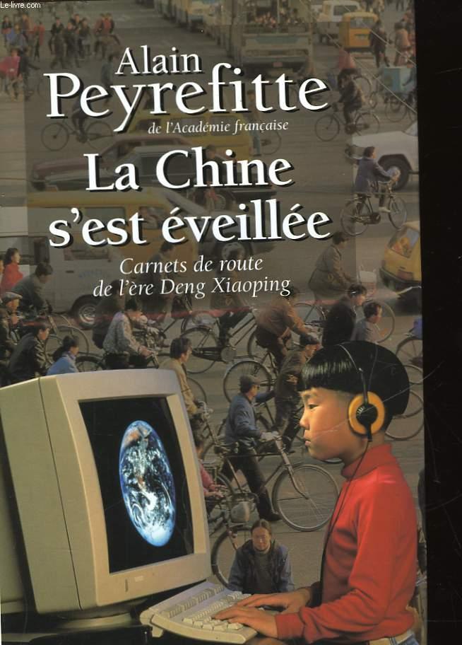 LA CHINE S'EST EVEILLEE - CARNETS DE ROUTE DE L'ERE DENG XIAOPING