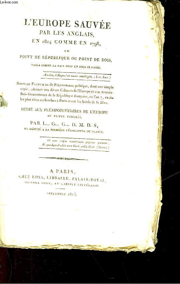 L'EUROPE SAUVEE PAR LES ANGLAIS EN 1814 COMME EN 1798 - OU POINT DE REPUBLIQUE OU POINT DE ROI
