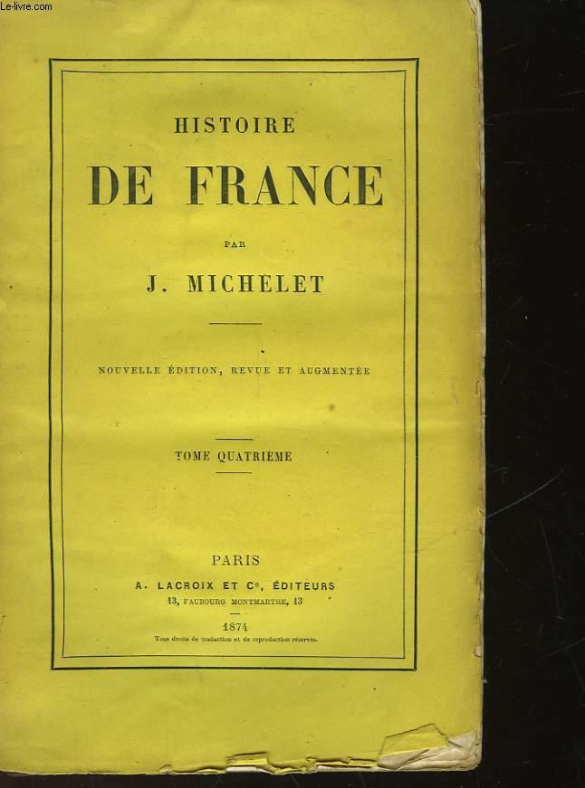 HISTOIRE DE FRANCE - TOME QUATRIEME