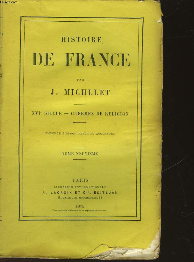 HISTOIRE DE FRANCE - TOME 9 - XVI° - GUERRES DE RELIGION