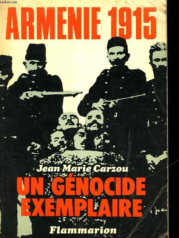 UN GENOCIDE EXEMPLAIRE - ARMENIE 1915
