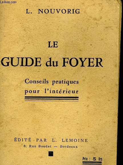 LE GUIDE DU FOYER - CONSEILS PRATIQUES POUR L'INTERIEUR