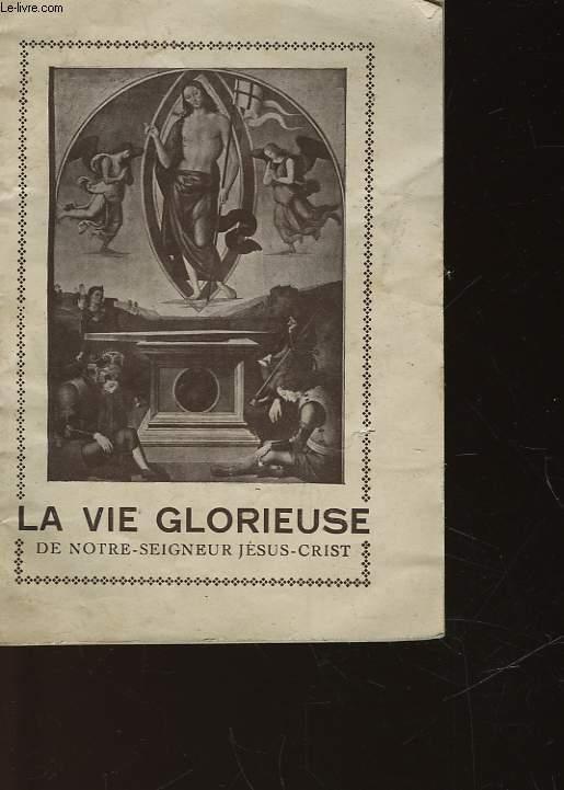 LA VIE GLORIEUSE DE NOTRE SEIGNEUR JESUS-CHRIST