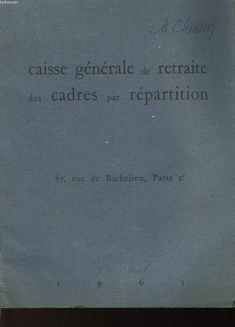 CAISSE GENERALE DE RETRAITE DES CADRES PAR REPARTITION -