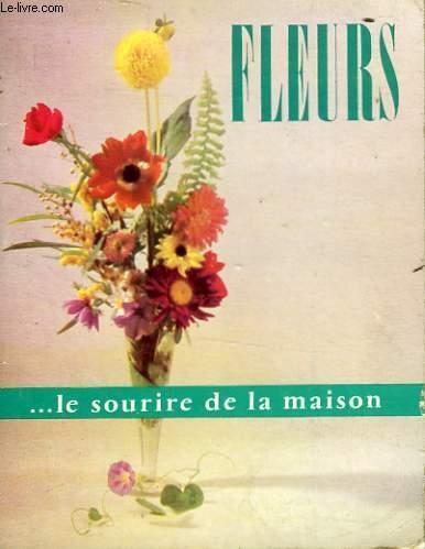 FLEURS ... LE SOURIRE DE LA MAISON