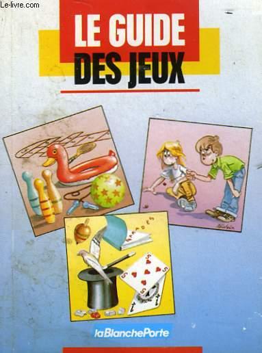 LE GUIDE DES JEUX