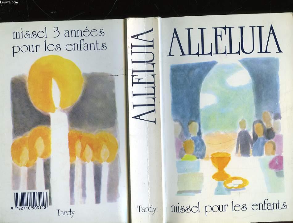 ALLELUIA - MISSEL POUR LES ENFANTS DE 9 A 12 ANS