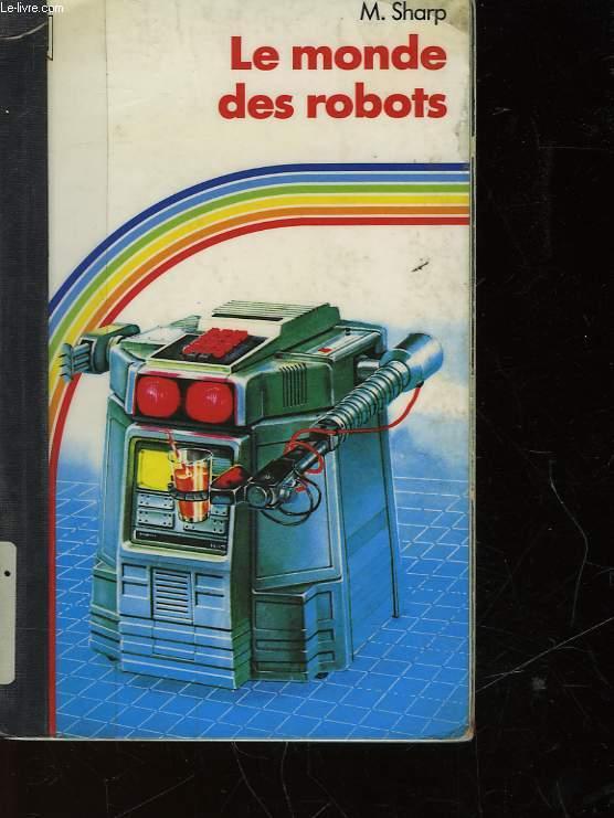 LE MONDE DES ROBOTS
