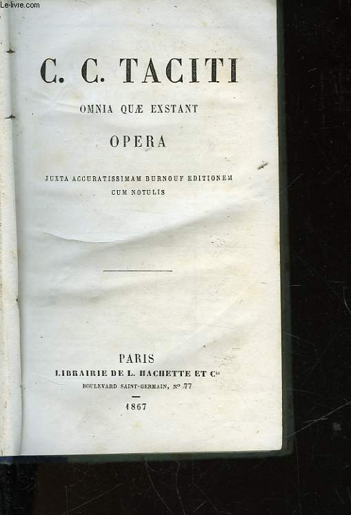 C. C. TACITI OMNIA QUAE EXTANT - OPERA