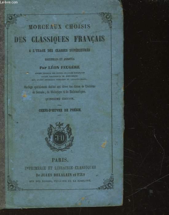 MORCEAUX CHOISIS DES CLASSIQUES FRANCAIS - A L'USAGE DES CLASSES SUPERIEURES