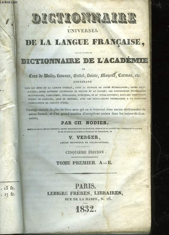 DICTIONNAIRE UNIVERSEL DE LA LANGUE FRANCAISE - TOME PREMIER A - K