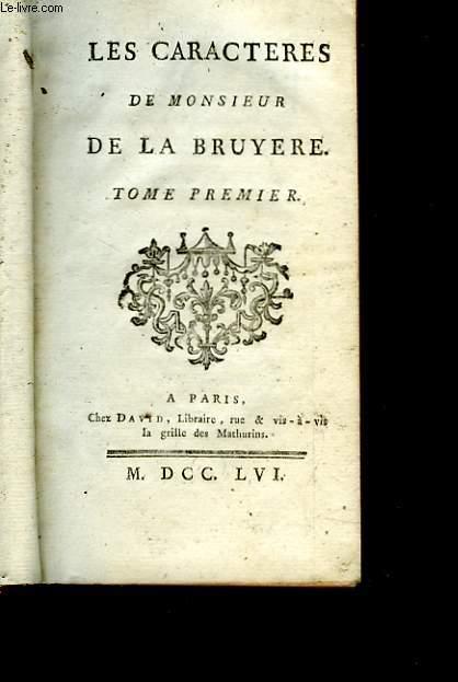 LES CARACTERES DE MONSIEUR DE LA BRUYERE - TOME PREMIER