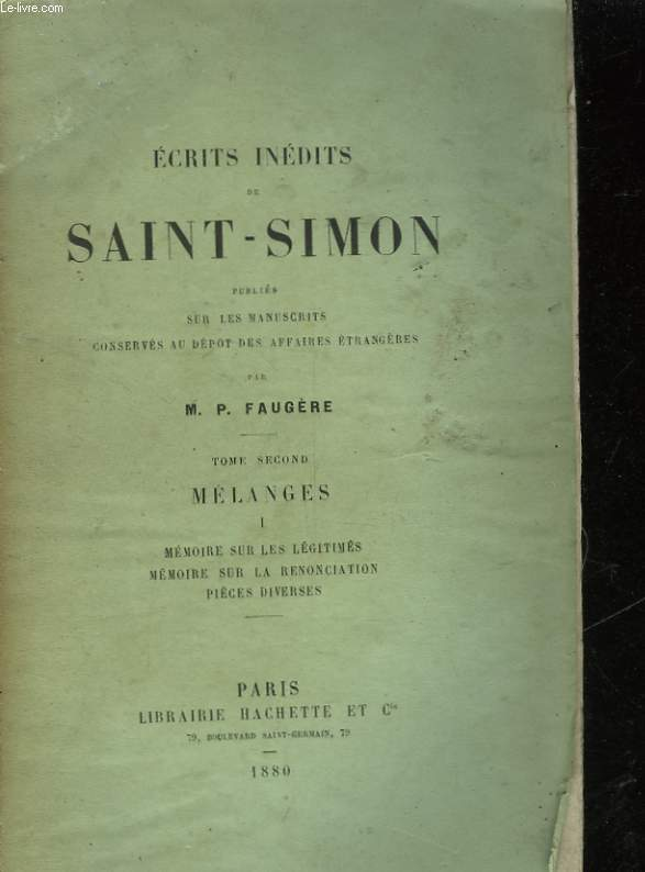 ECRITS INEDITS DE SAINT-SIMON - TOME SECOND - MELANGES - I - MEMOIRE SUR LES LEGITIMES MEMOIRE SUR LA RENONCIATION PIECES DIVERSES