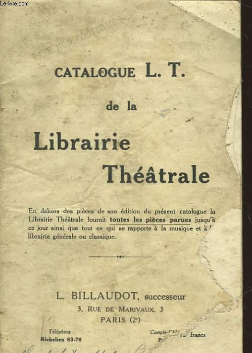 CATALOGUE L. T. DE LA LIBRAIRIE THEATRALE
