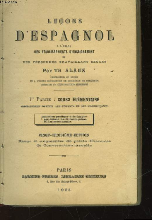 LECON D'ESPAGNOL - 1° PARTIE : COURS ELEMENTAIRE -  A L'USAGE DES ETABLISSEMENT D'ENSEIGNEMENT ET DES PERSONNES TRAVAILLANT SEULES
