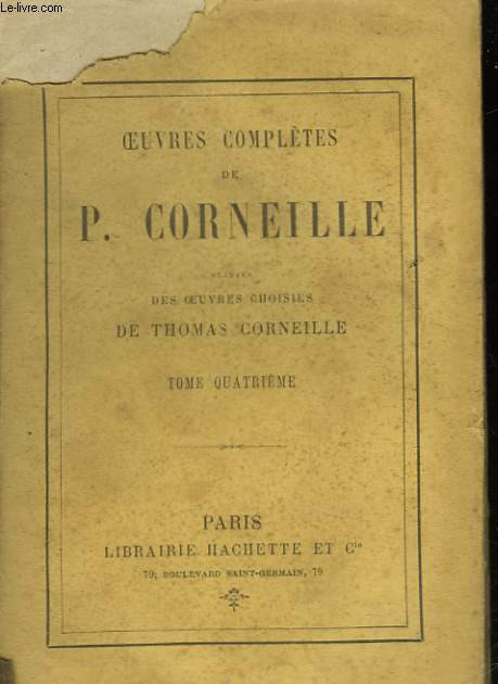 OEUVRES COMPLETES DE P. CORNEILLE - TOME 4