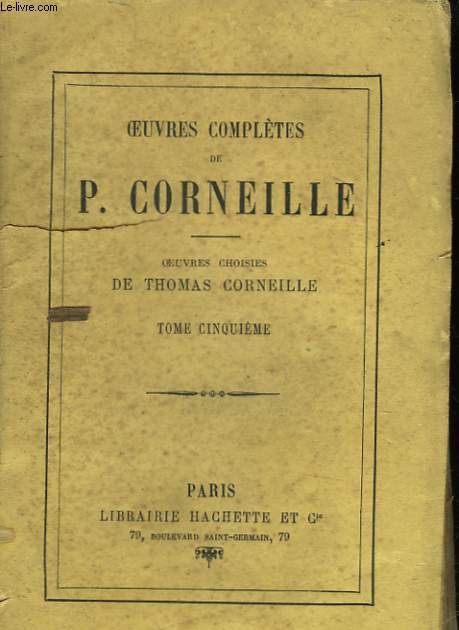 OEUVRES COMPLETE DE P. CORNEILLE - TOME 5