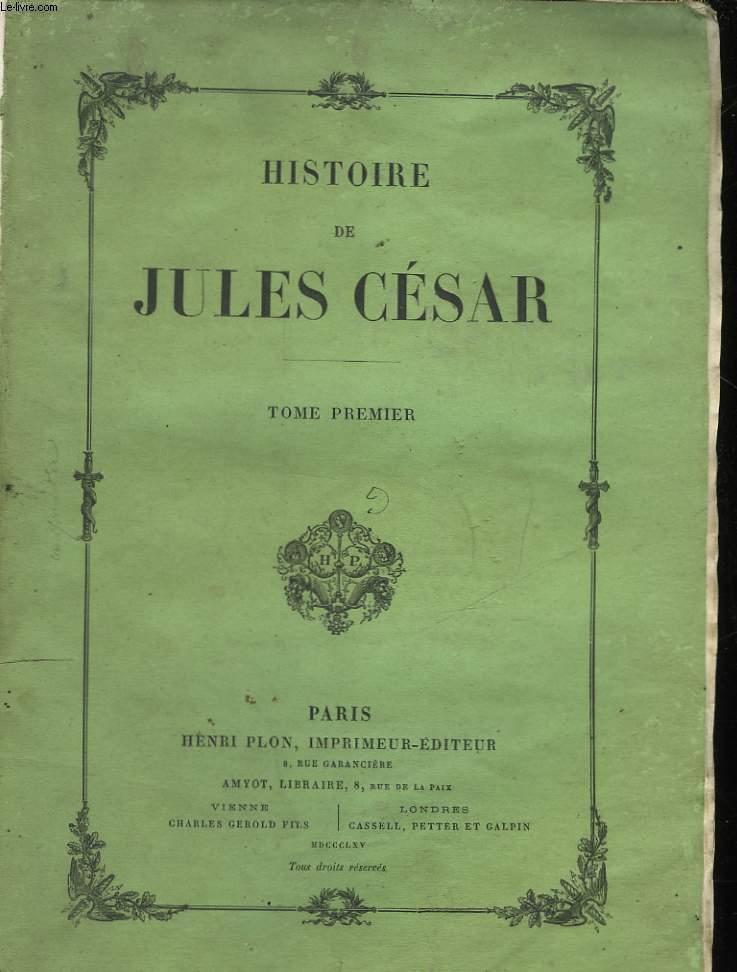HISTOIRE DE JULES CESAR - TOME PREMIER