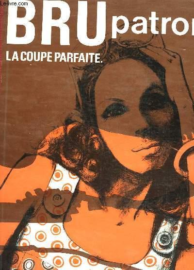 BRU PATRONS - LA COUPE PARFAITE - ETE 1973 - MODELE N°372