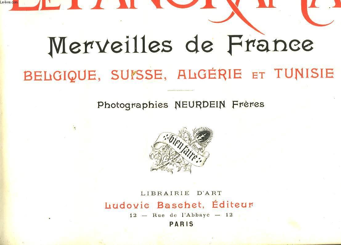LE PANORAMA - MERVEILLES DE FRACE - BELGIQUE, SUISSE, ALGERIE ET TUNISIE