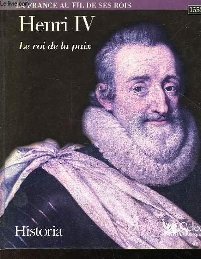 HENRI IV - LE ROI DE LA PAIX