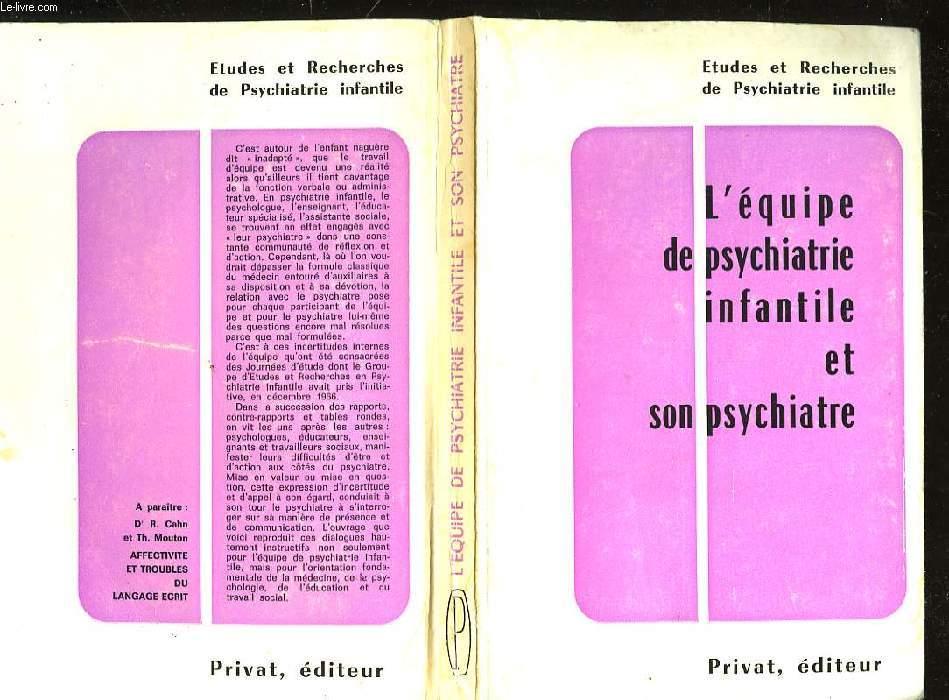 L'EQUIPE DE PSYCHIATRIE INFANTILE ET SON PSYCHIATRE