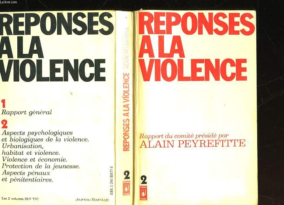 REPONSES A LA VIOLENCE - RAPPORT DU COMITE D'ETUDE SUR LA VIOLENCE LA CRIMINALITE ET LA DELINQUANCE - TOME II - RAPPORT DES GROUPES DE TRAVAIL