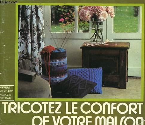 TRICOTEZ LE CONFORT DE VOTRE MAISON