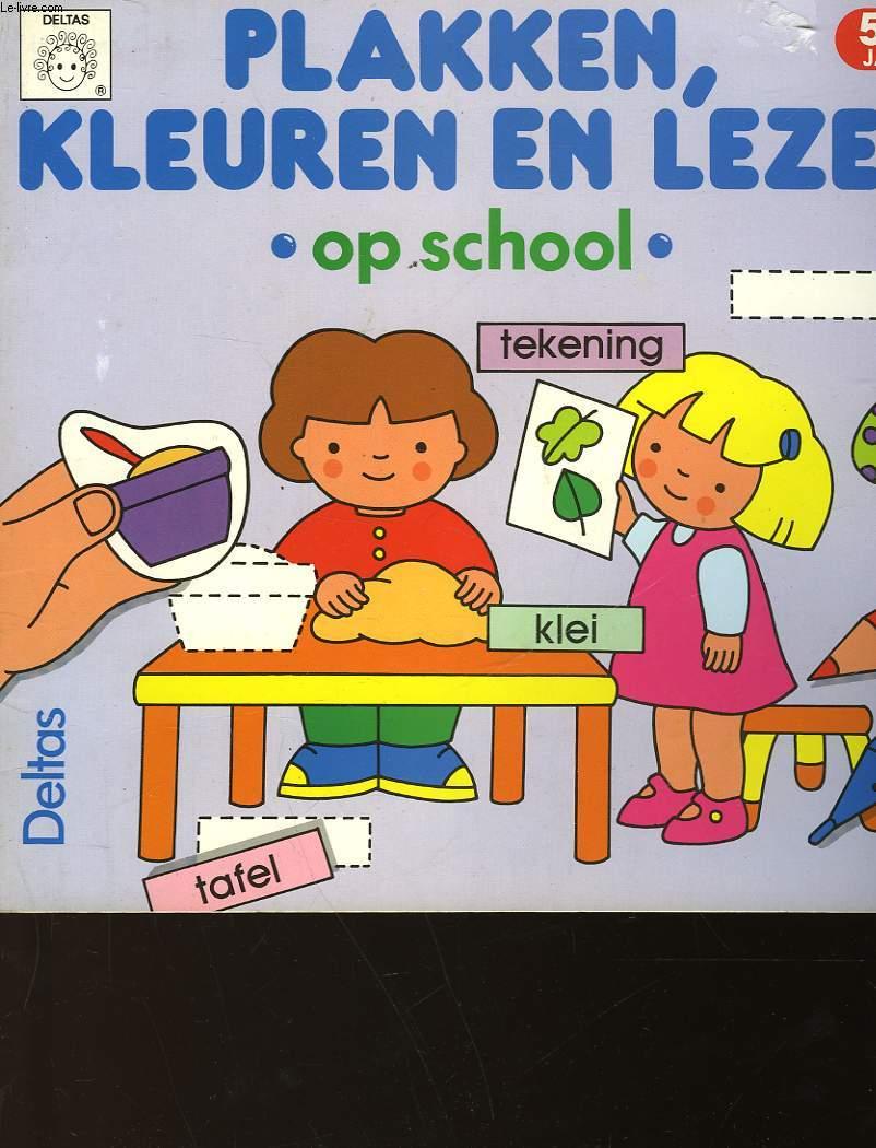 PLAKKEN, KLEUREN EN LEZEN - OP SCHOOL