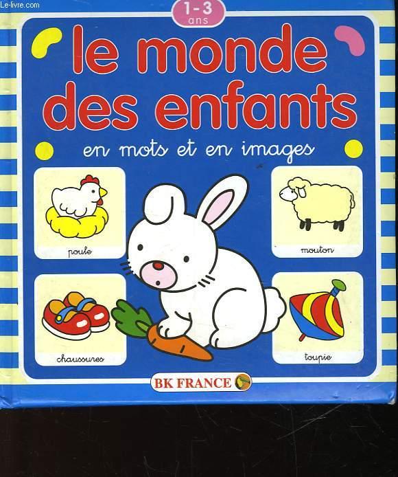 LE MONDE DES ENFANTS EN MOTS ET EN IMAGES - 1-3 ANS
