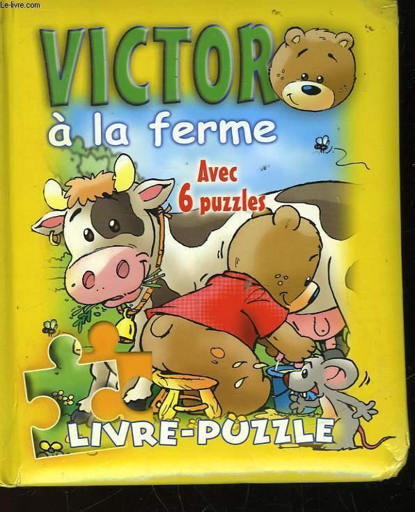 VICTOR A LA FERME - AVEC 6 PUZZLES