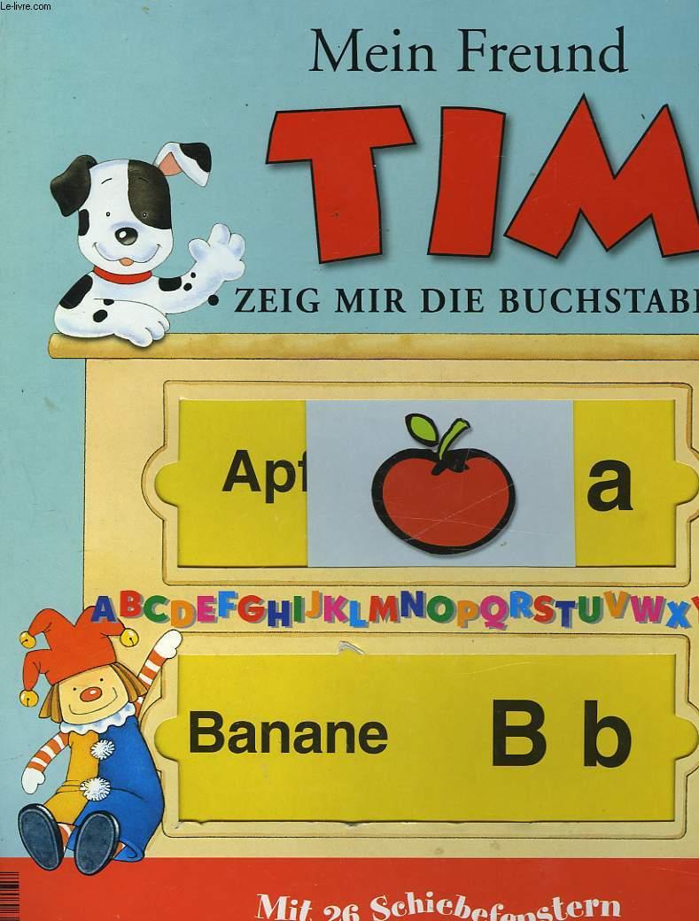 MEIN FREUND TIM - ZEIG MIR DIE BUCHSTABEN