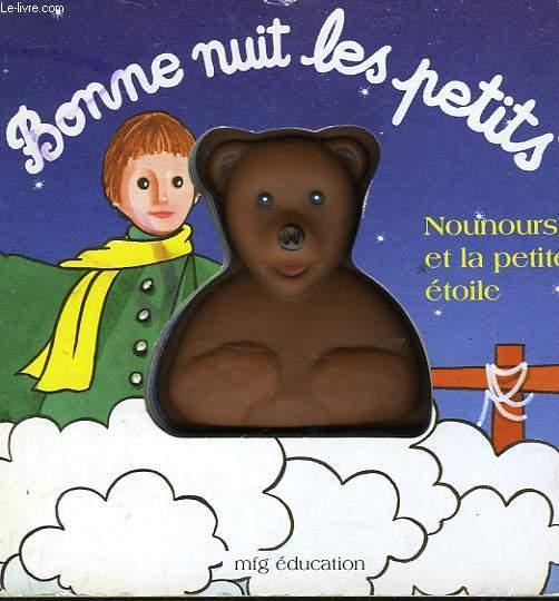 BONNE NUIT LES PETITS - NOUNOURS ET LA PETITE ETOILE