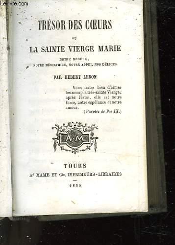 TRESOR DES COEURS OU LA SAINTE VIERGE MARIE
