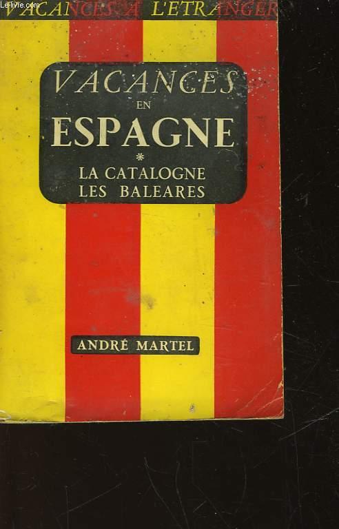 ESPAGNE - LA CATALOGNE LES BALEARES