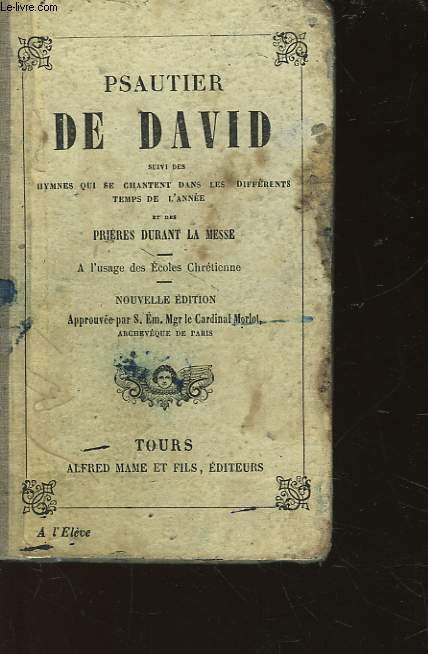PSAUTIER DE DAVID - SUIVI DES - HYMNES QUI SE CHANTENT DANS LES DIFFERENTS TEMPS DE L'ANNEE ET DES PRIERES DURANT LA MESSE