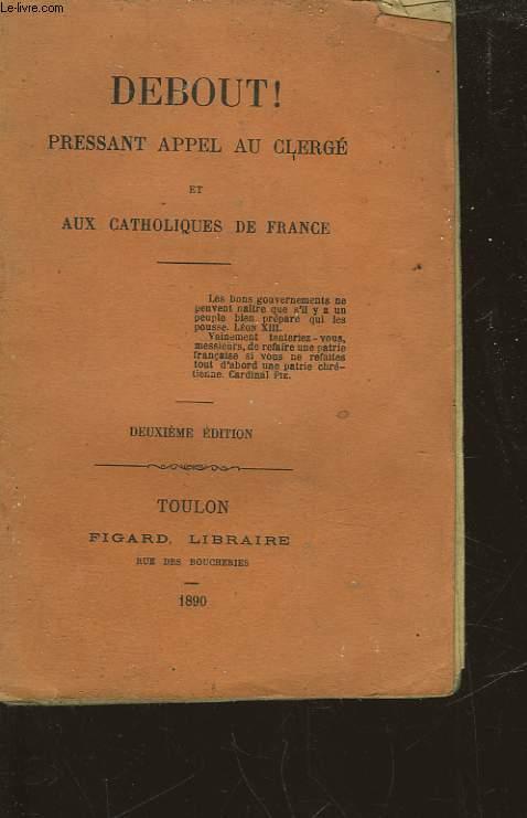 DEBOUT! PRESSANT APPEL AU CLERGE ET AUX CATHOLIQUES DE FRANCE