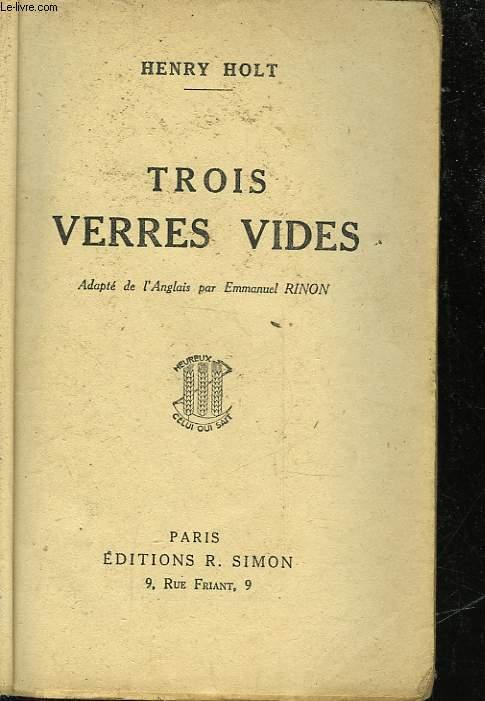 TROIS VERRES VIDES