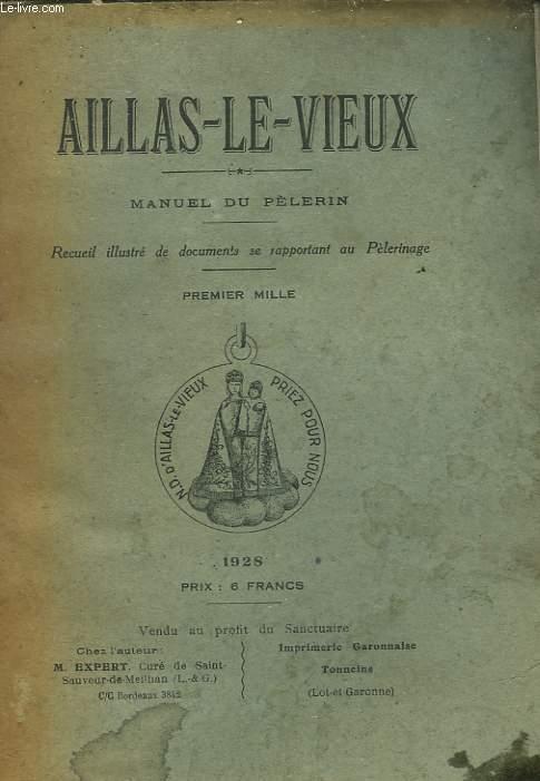 AILLAS-LE-VIEUX - MANUEL DU PELERIN