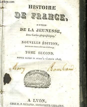 HISTOIRE DE FRANCE A L'USAGE DE LA JEUNESSE - TOME SECOND - DEPUIS HENRI IV JUSQU'A L'ANNEE 1816