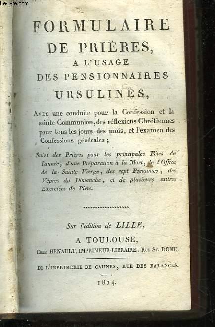 FORMULAIRE DE PRIERES A L'USAGE DES PENSIONNAIRES URSULINES