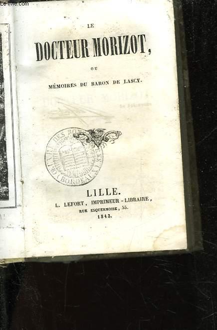 LE DOCTEUR MORIZOT OU MEMOIRES DU BARON DE LASCY