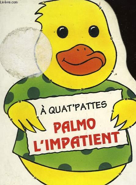 A QUAT'PATTES - PALMO L'IMPATIENT