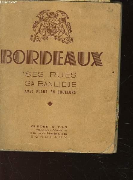 BORDEAUX - SES RUES - SA BANLIEUE