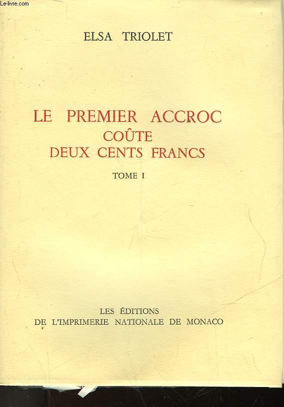LE PREMIER ACCROC COUTE DEUX CENT FRANCS - TOME 1