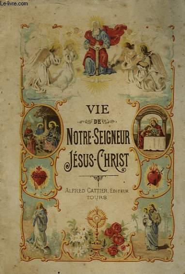 VIE DE NOTRE SEIGNEUR JESUS CHRIST