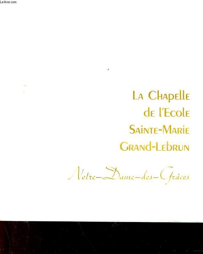 LA CHAPELLE DE L'ECOLE SAINTE-MARIE GRAND-LEBRUN