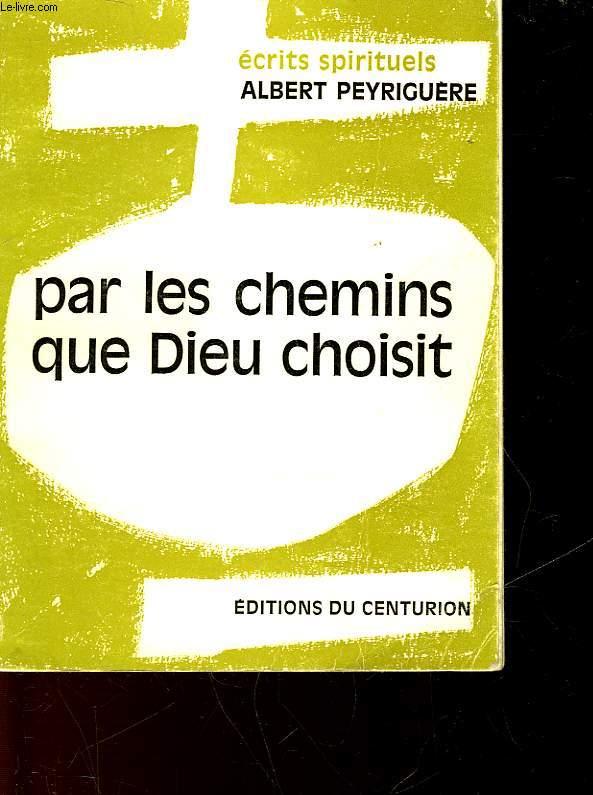 ECRITS SPIRITUELS DU PERE PEYRIGUERE - TOME 2 - PAR LES CHEMINS QUE DIEU CHOISIT