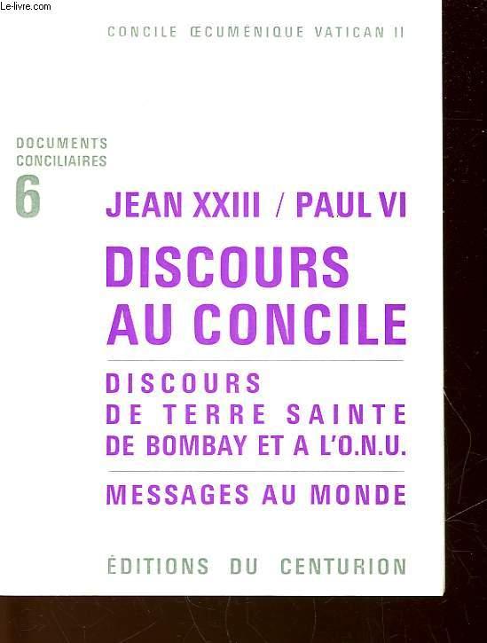 JEAN 23 / PAUL 6 - DISCOURS AU CONCILE - DISCOURS DE  TERRE SAINTE DE BOMBAY ET A L'O.N.U - MESSAGES AU MONDE - N°6