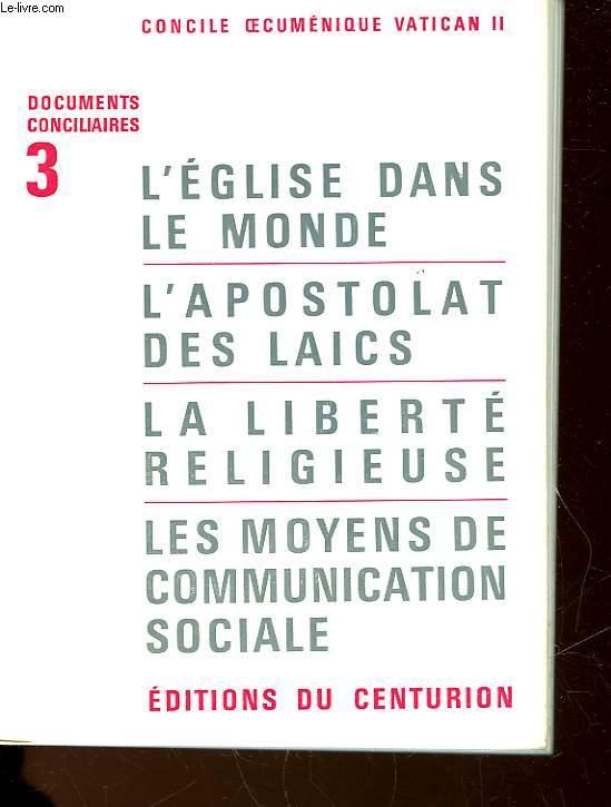 L'EGLISE DANS LE MONDE - L'APOSTOLAT DES LAICS - LA LIBERTE RELIGIEUSE - LES MOYENS DE COMMUNICATION SOCIALE